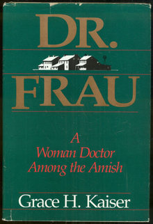 Dr. Frau A Women Doctor Among the Amish 1986 1st ed DJ