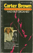 Had I But Groaned by Carter Brown 1968 Paperback