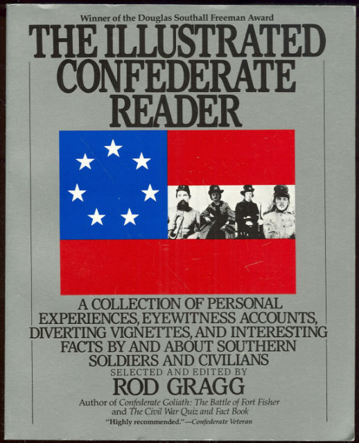 Illustrated Confederate Reader Edited by Rod Gragg 1991