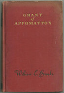 Grant of Appomattox by William Brooks 1942 1st edition