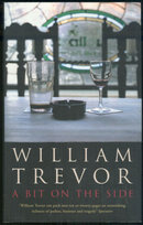 Bit on the Side by William Trevor 2004 Short Stories