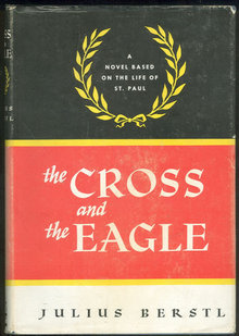 Cross and the Eagle by Julius Berstl 1954 1st ed DJ