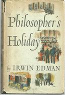 Philosopher's Holiday by Irwin Edman 1938 1st ed DJ