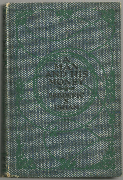 Man and His Money by Frederic Isham 1912 Illus Fiction
