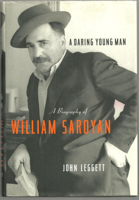 Daring Young Man by John Leggett Bio of William Saroyan