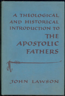 Theological and Historical Intro to Apostolic Fathers