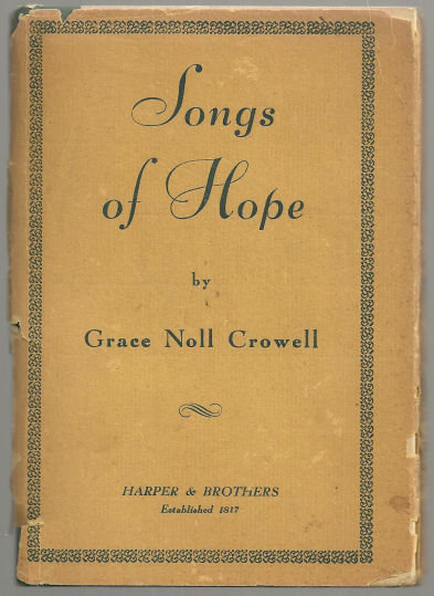 Songs of Hope by Grace Noll Crowell 1938 Poetry w/DJ