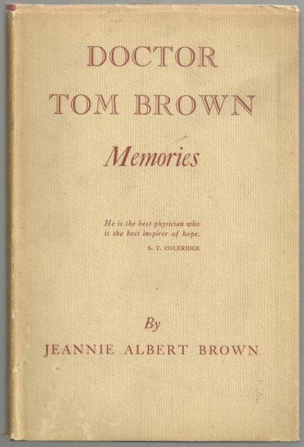 Doctor Tom Brown Memories by Jeannie Albert Brown 1949