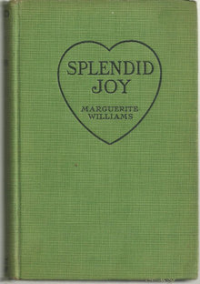 Splendid Joy by Marguerite Williams 1927 Romance