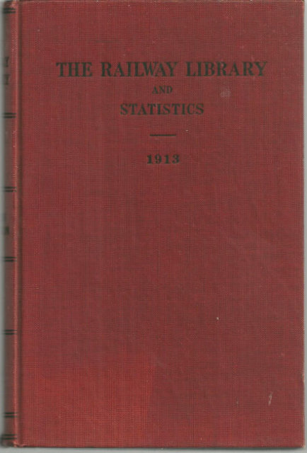 Railway Library 1913 Noteworthy Addresses and Papers