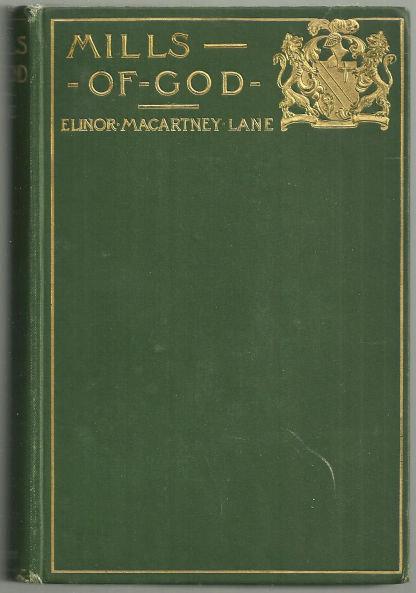 Mills of God A Novel by Elinor MacArtney Lane 1901 1st edition