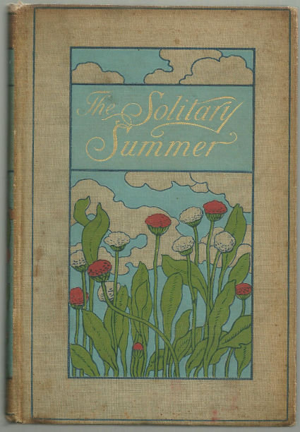 Solitary Summer by Elizabeth 1899 1st Edition Gardening