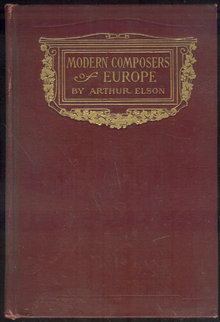 Modern Composers of Europe by Arthur Elson 1914 Illus
