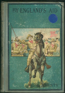 By England's Aid by G. A. Henty Illus by Alfred Peases