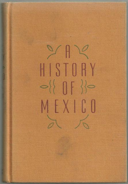 History of Mexico by Henry Bamford Parkes 1938 Illus