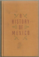 History of Mexico by Henry Bamford Parkes 1938 Illus