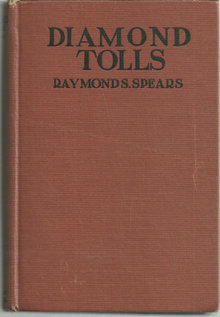 Diamond Tolls by Raymond Spears 1920 1st edition Illus