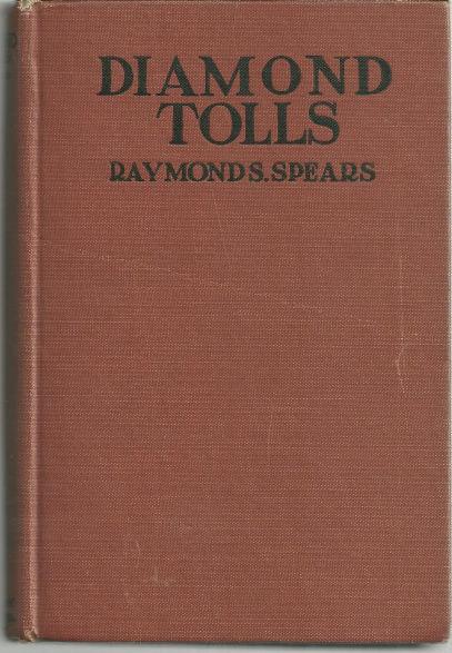 Diamond Tolls by Raymond Spears 1920 1st edition Illus