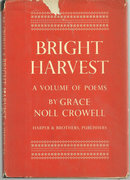 Bright Harvest A Volume of Poems by Grace Noll Crowell