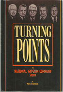Turning Points The National Gypsum Company Story 1st edition with Dust Jacket