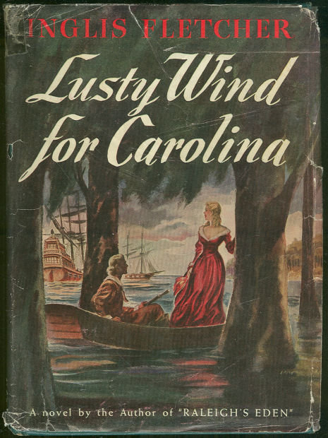 Lusty Wind For Carolina by Inglis Fletcher 1944 w/DJ