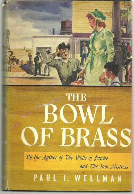 Bowl of Brass by Paul Wellman 1944 Historical Fiction