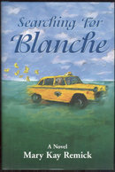 Searching for Blanche Signed by Mary Kay Remick 1999