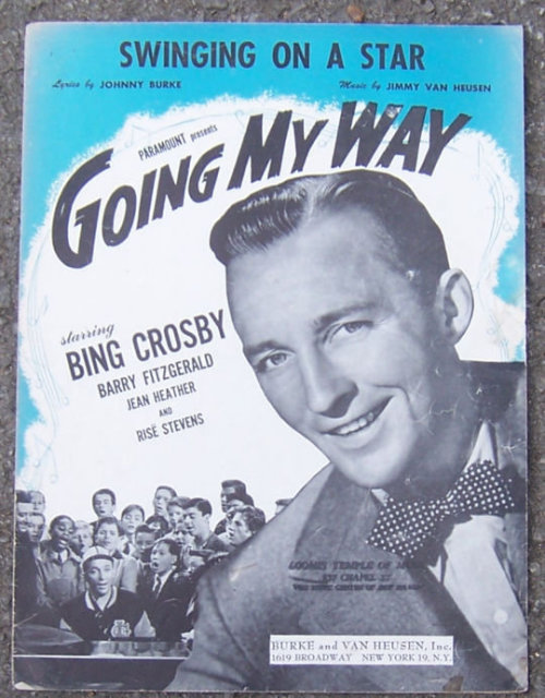 Swinging on a Star Sung by Bing Crosby in Going My Way