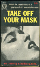 Take Off Your Mask by Ludwig Eidelberg 1957 Paperback