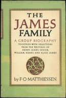 The James Family by F. O. Matthiessen A Group Bio 1961