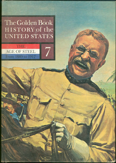 Age of Steel From 1899 to 1917 Golden Book History #7