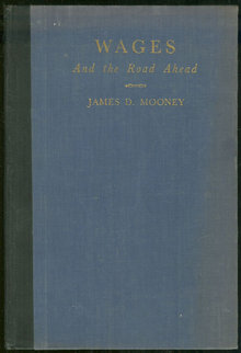 Wages and the Road Ahead by James Mooney 1931 Business