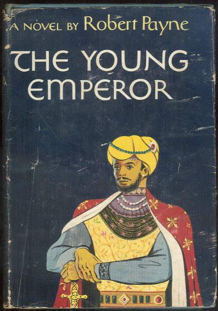 Young Emperor by Robert Payne 1950 Historical Fiction