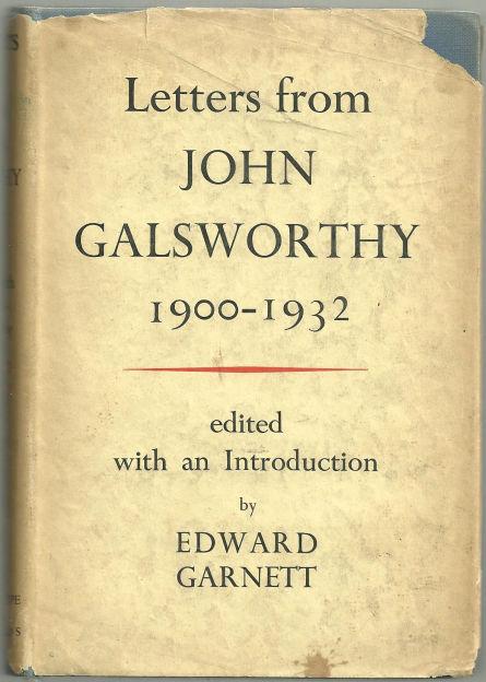 Letters From John Galsworthy 1900 - 1932 1934 1st ed DJ