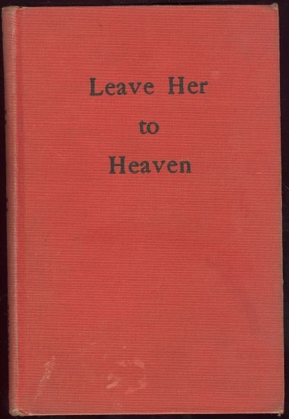 Leave Her to Heaven by Ben Ames Williams 1944 Mystery