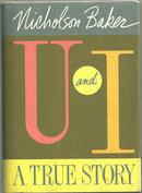 U and I A True Story by Nicholson Baker 1991 1st ed DJ