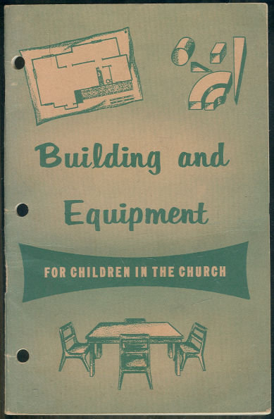 Building and Equipment for Children in the Church 1956