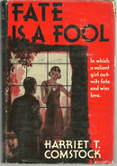 Fate is a Fool by Harriet Comstock 1930 Romance DJ
