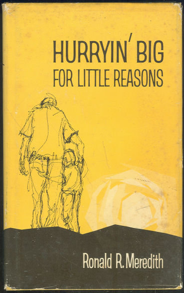 Hurryin's Big for Little Reasons by Ronald Meredith 1st