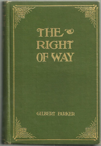 Right of Way by Gilbert Parker 1901 Illustrated Novel