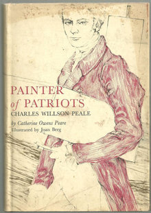 Painter of Patriots Charles Willson Peale 1964 1st ed