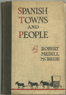 Spanish Towns and People by Robert McBride 1921 1st ed
