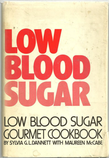 Low Blood Sugar Gourmet Cookbook by Sylvia Dannett 1974