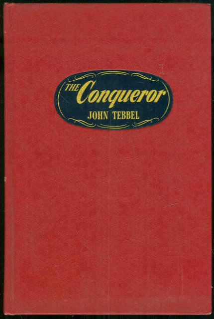 Conqueror by John Tebbel 1951 Historical Fiction