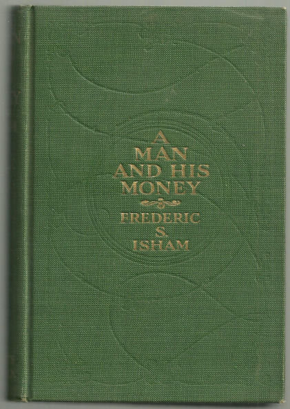 Man and His Money by Frederic Isham 1912 Novel