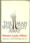 Man Who Got Away by Sumner Locke Elliott 1972 1st ed DJ