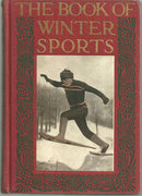 Book of Winter Sports edited J. C. Dier 1912 1st ed