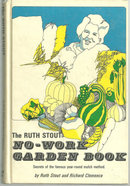 Ruth Stout No Work Garden Book by Ruth Stout 1977