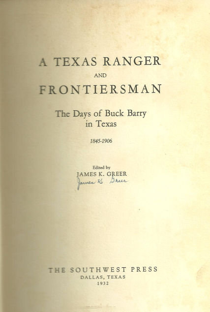 Texas Ranger and Frontiersman Buck Barry in Texas 1st edition