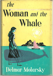 Woman and the Whale Signed by Delmar Molarsky 1st ed DJ